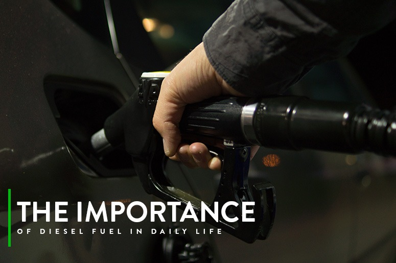 The Importance Of Diesel Fuel